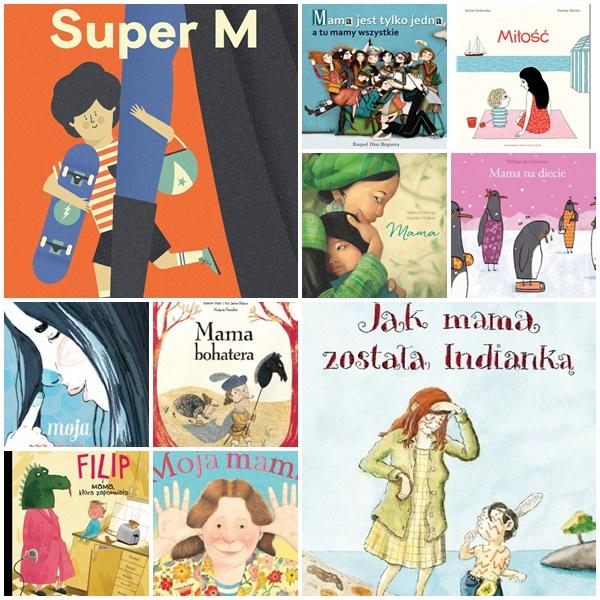 Najciekawsze Książki Dla Dzieci Z Mamą W Roli Głównej
