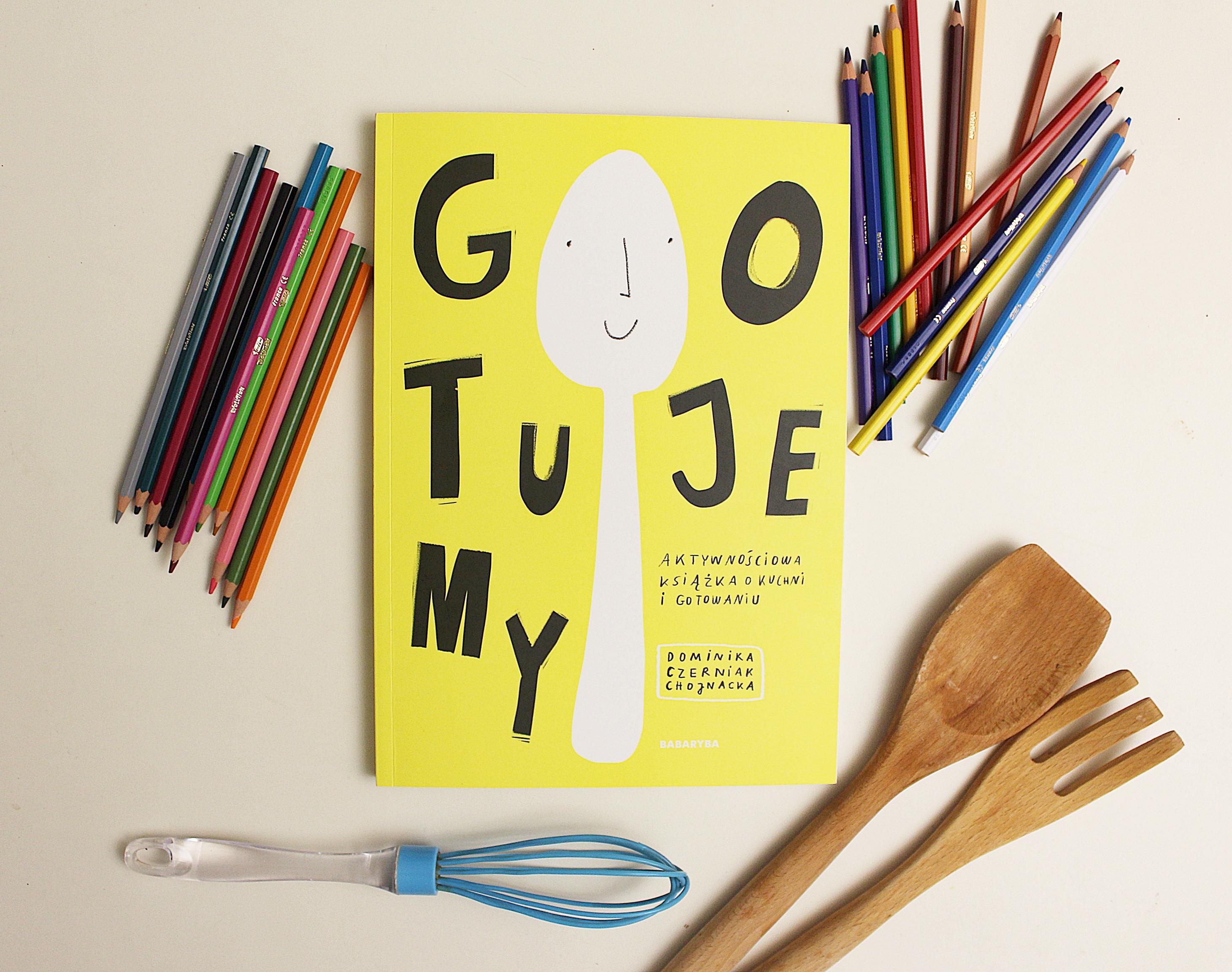 Gotujemy Aktywnościowa Książka O Kuchni I Gotowaniu